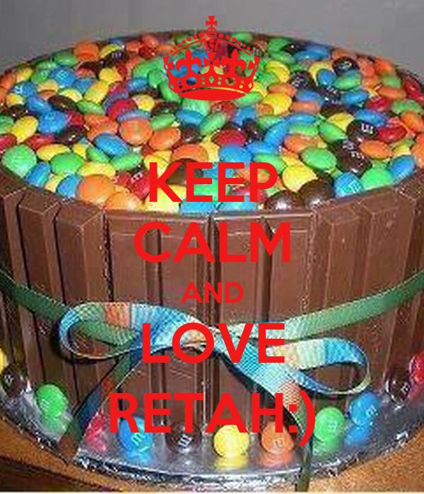 KEEP CALM AND LOVE RETAH:)