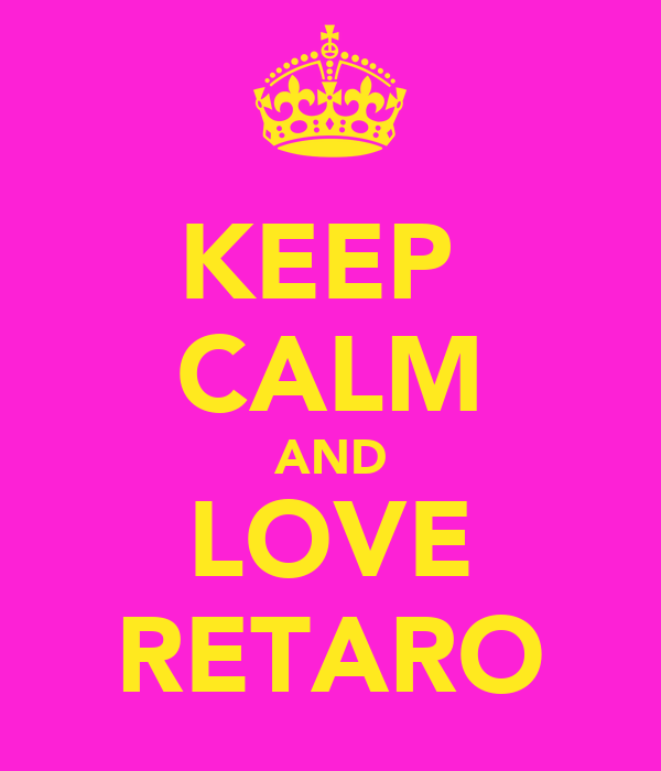 KEEP  CALM AND LOVE RETARO