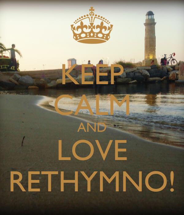 KEEP CALM AND LOVE RETHYMNO!