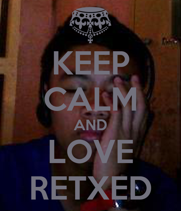 KEEP CALM AND LOVE RETXED