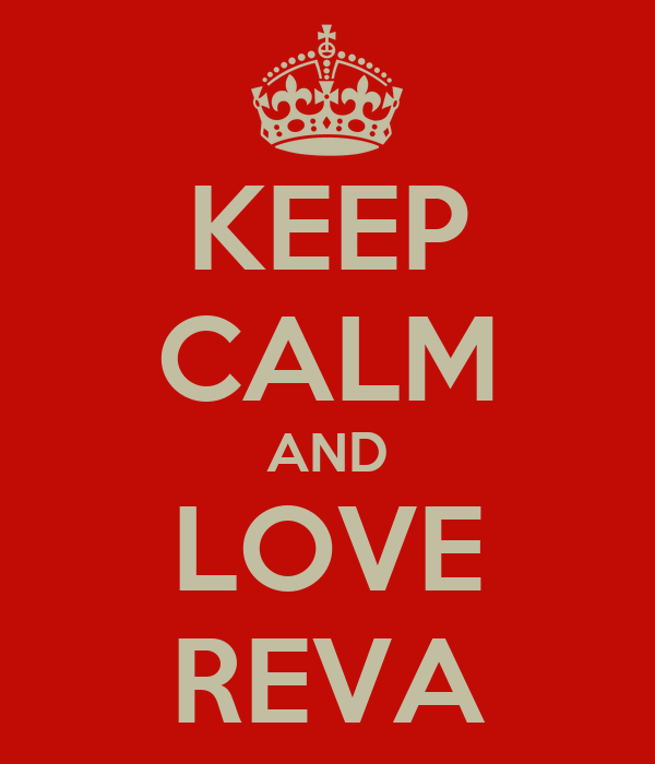 KEEP CALM AND LOVE REVA