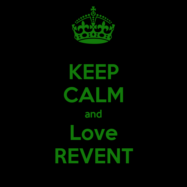 KEEP CALM and Love REVENT