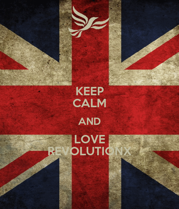 KEEP CALM AND LOVE REVOLUTIONX