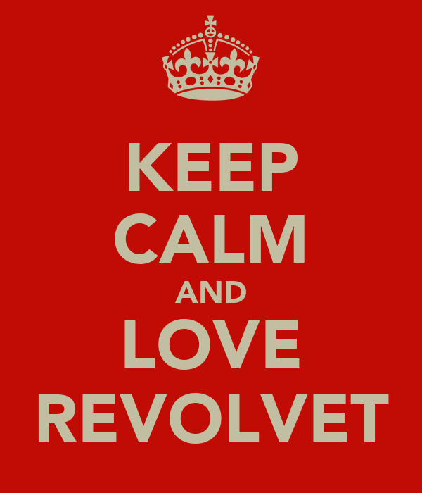 KEEP CALM AND LOVE REVOLVET