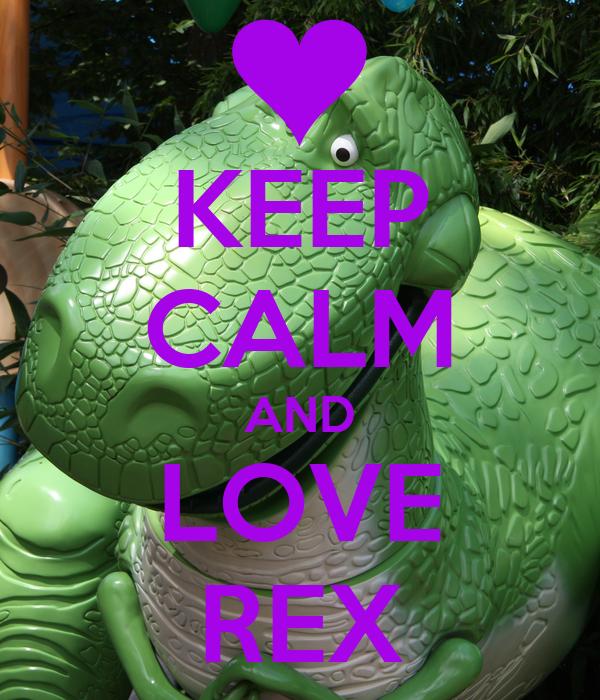 KEEP CALM AND LOVE REX