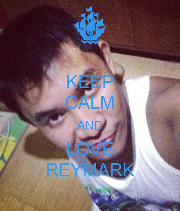 KEEP CALM AND LOVE REYMARK