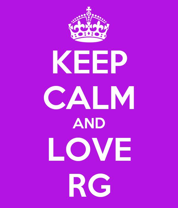 KEEP CALM AND LOVE RG