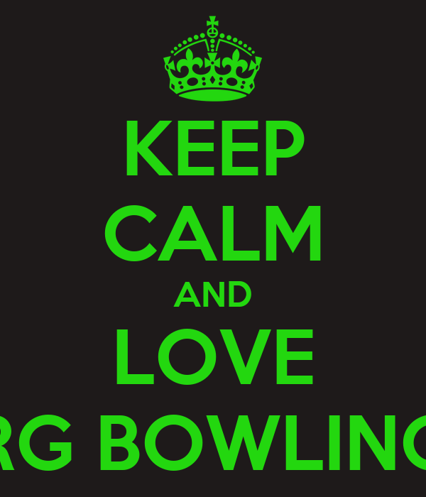 KEEP CALM AND LOVE RG BOWLING