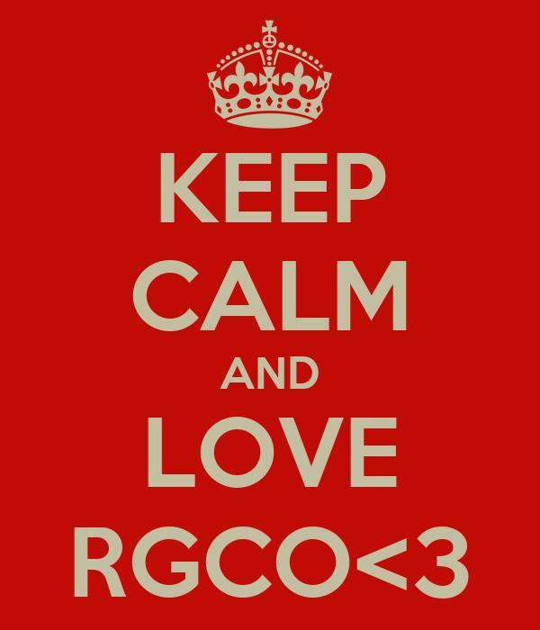 KEEP CALM AND LOVE RGCO<3