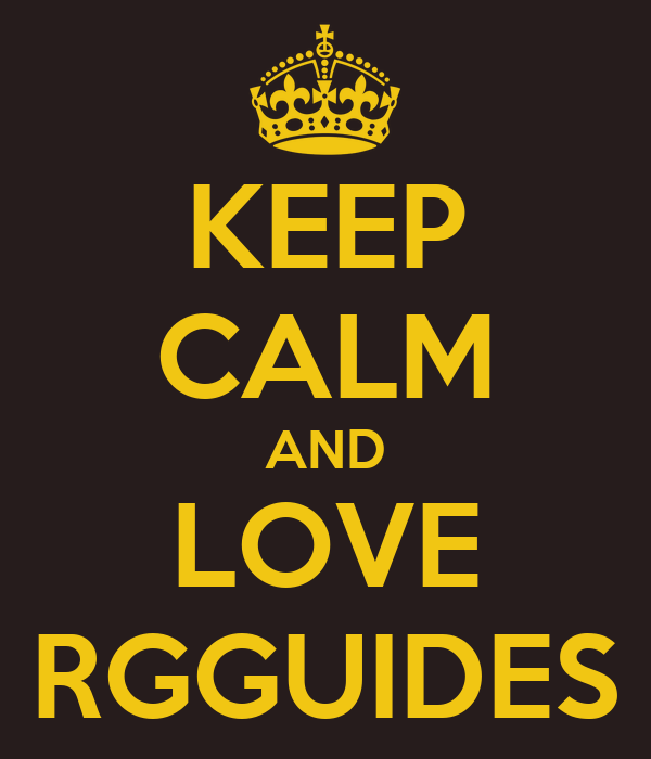KEEP CALM AND LOVE RGGUIDES
