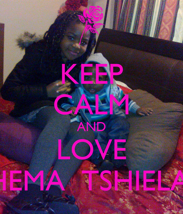 KEEP CALM AND LOVE RHEMA  TSHIELA