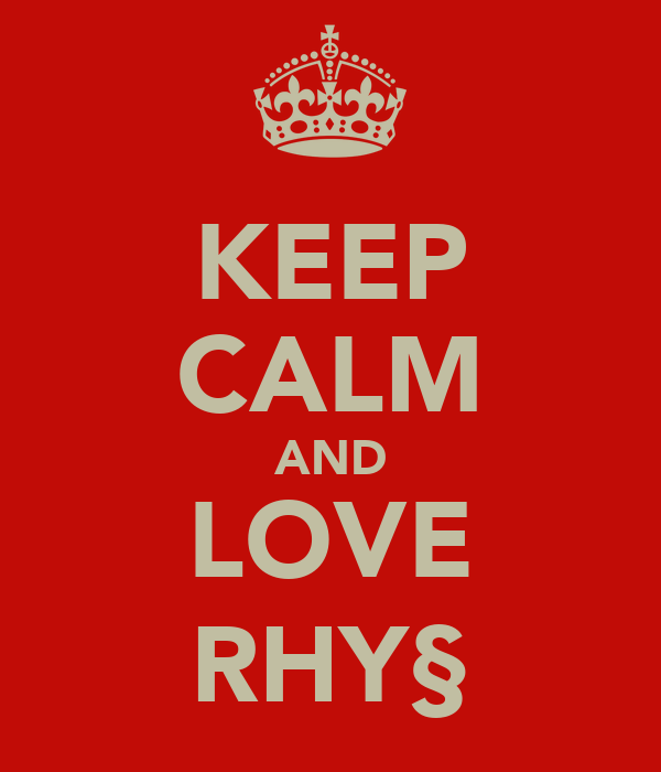 KEEP CALM AND LOVE RHY§