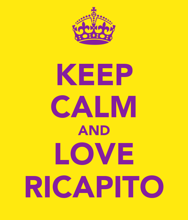 KEEP CALM AND LOVE RICAPITO