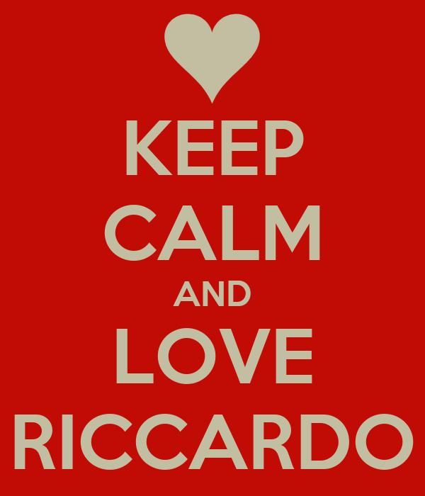 KEEP CALM AND LOVE RICCARDO