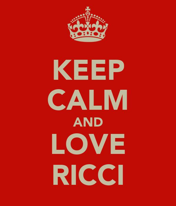 KEEP CALM AND LOVE RICCI