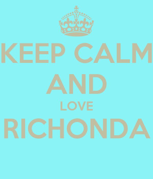 KEEP CALM AND LOVE RICHONDA