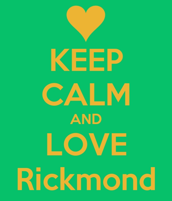 KEEP CALM AND LOVE Rickmond