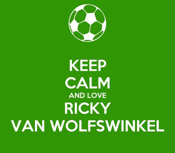 KEEP CALM AND LOVE RICKY VAN WOLFSWINKEL