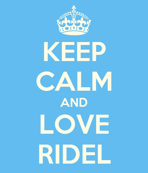 KEEP CALM AND LOVE RIDEL