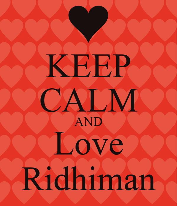 KEEP CALM AND Love Ridhiman