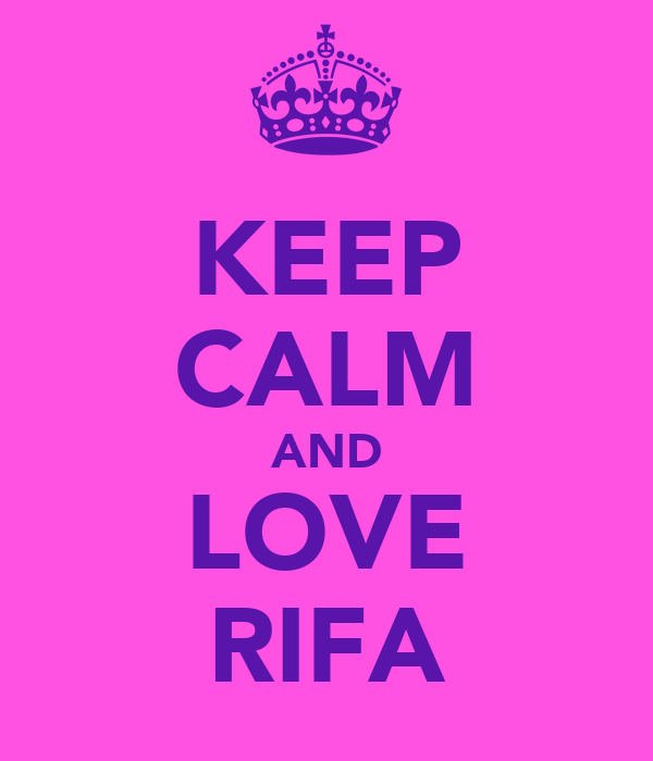 KEEP CALM AND LOVE RIFA