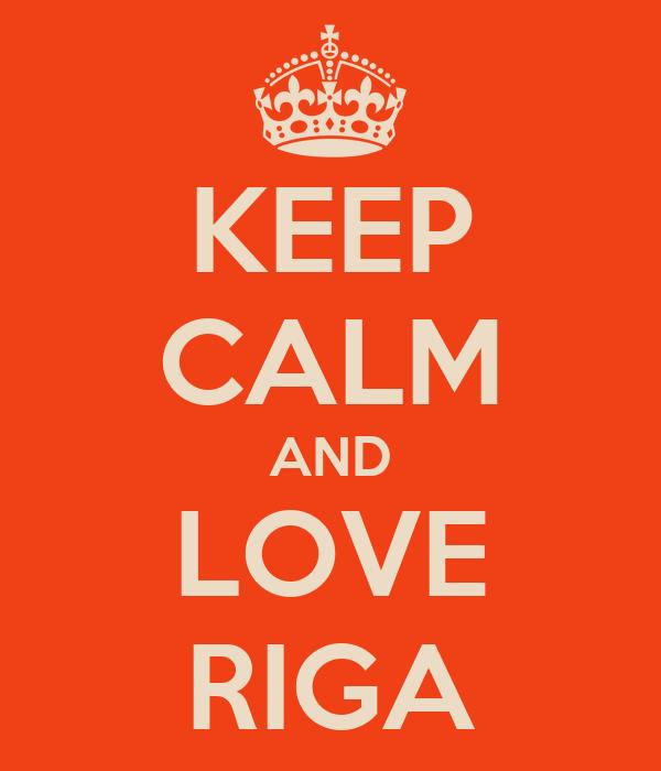 KEEP CALM AND LOVE RIGA