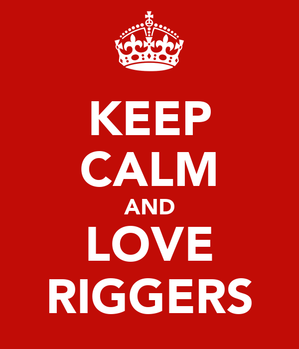 KEEP CALM AND LOVE RIGGERS