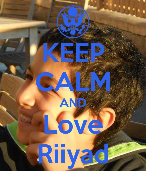 KEEP CALM AND Love Riiyad