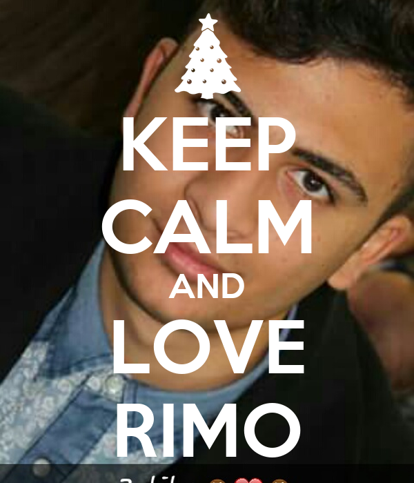 KEEP CALM AND LOVE RIMO