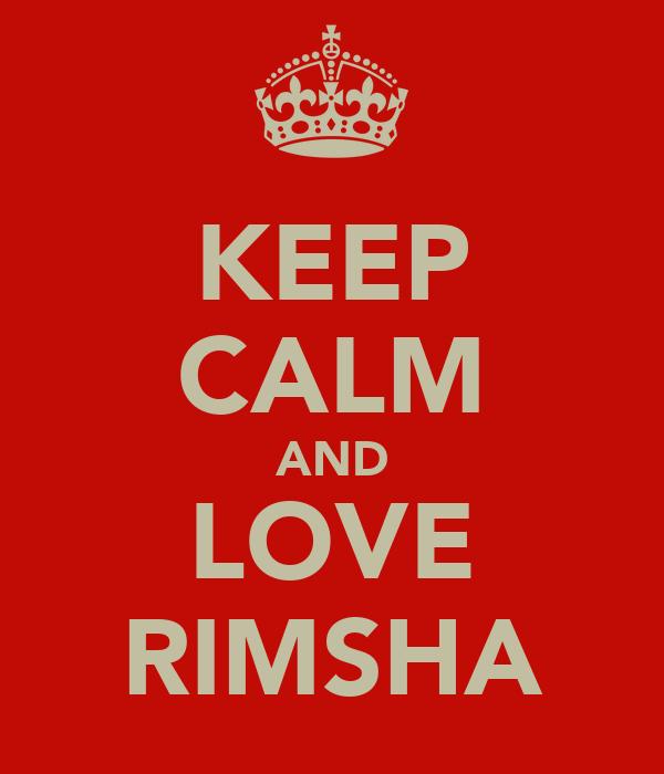 KEEP CALM AND LOVE RIMSHA