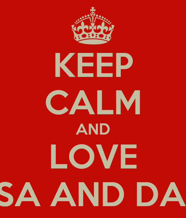 KEEP CALM AND LOVE RINESA AND DAFINA