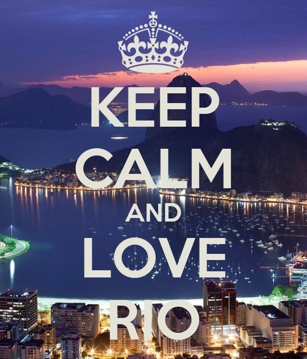 KEEP CALM AND LOVE RIO