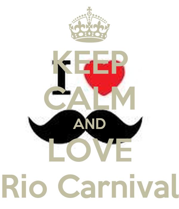 KEEP CALM AND LOVE Rio Carnival