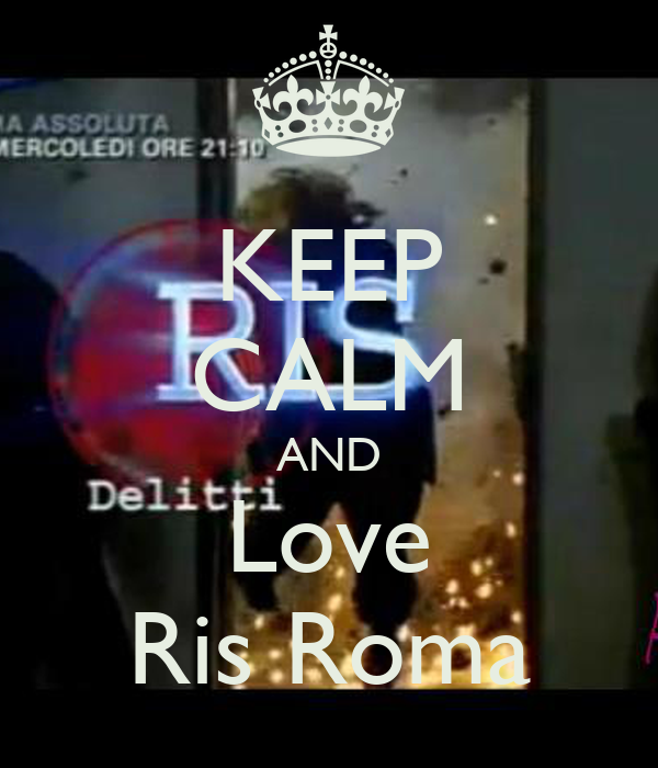 KEEP CALM AND Love Ris Roma