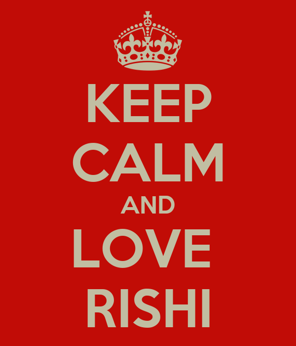 KEEP CALM AND LOVE  RISHI