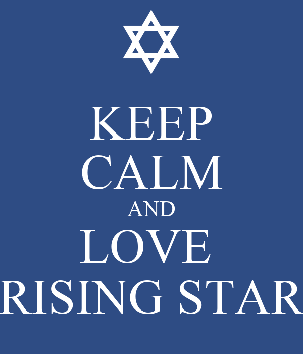 KEEP CALM AND LOVE  RISING STAR
