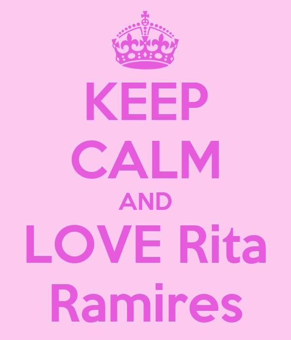 KEEP CALM AND LOVE Rita Ramires