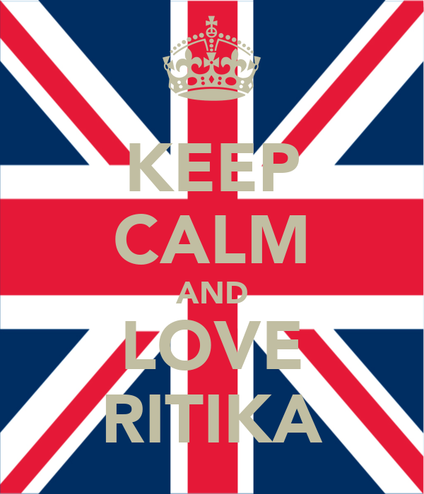 KEEP CALM AND LOVE RITIKA