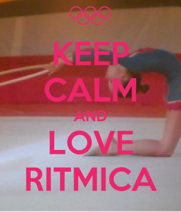 KEEP CALM AND LOVE RITMICA