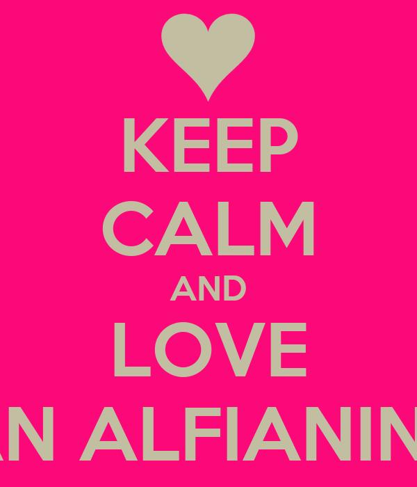 KEEP CALM AND LOVE RIVAN ALFIANINDRA