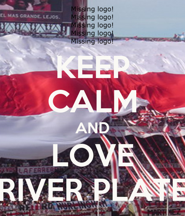 KEEP CALM AND LOVE RIVER PLATE