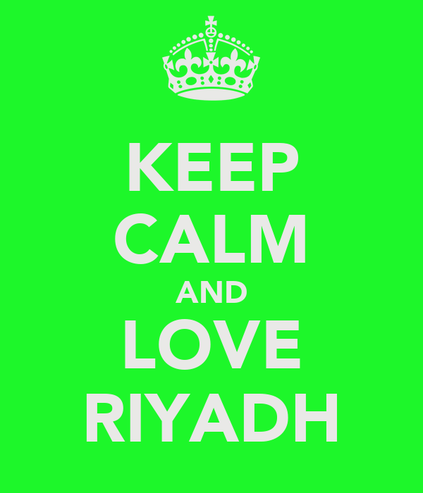 KEEP CALM AND LOVE RIYADH