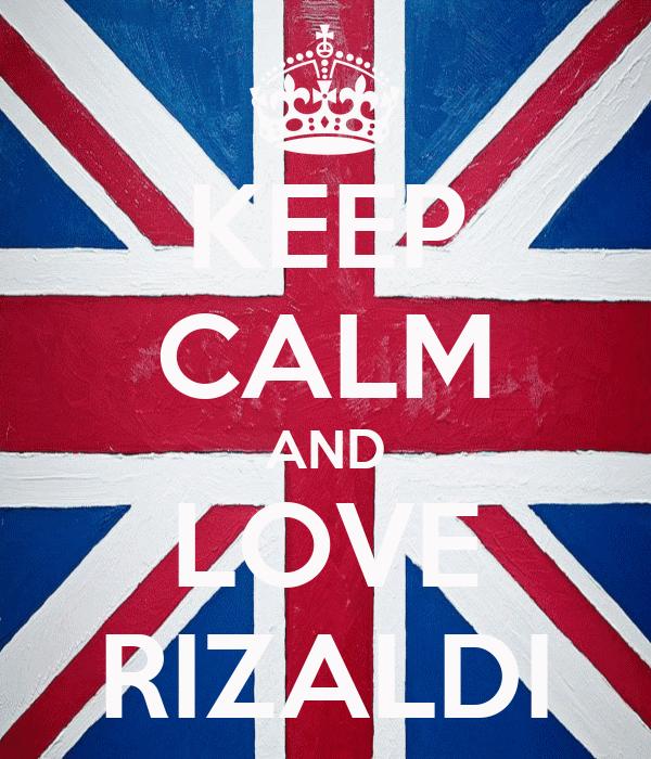 KEEP CALM AND LOVE RIZALDI