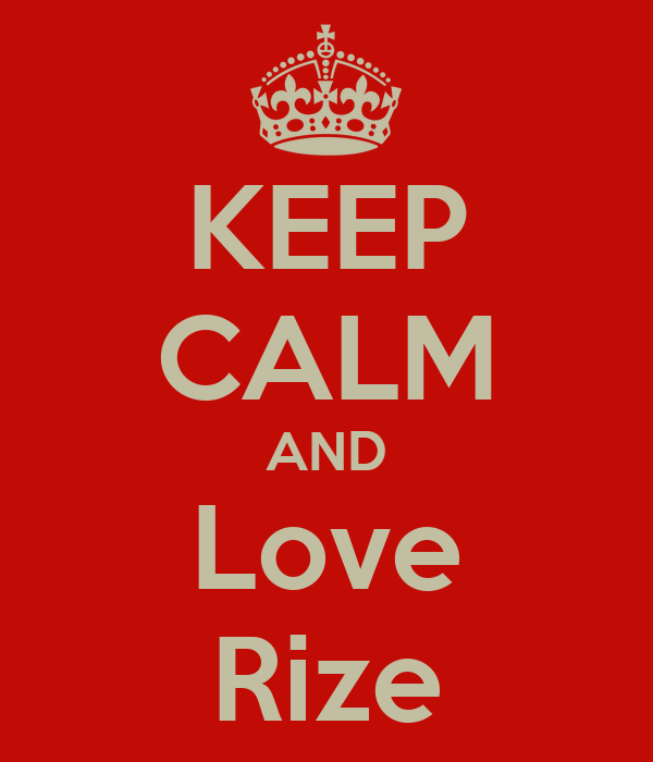 KEEP CALM AND Love Rize