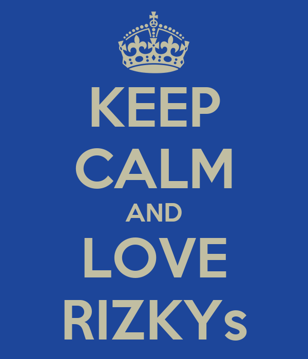 KEEP CALM AND LOVE RIZKYs