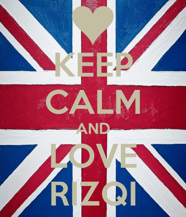 KEEP CALM AND LOVE RIZQI