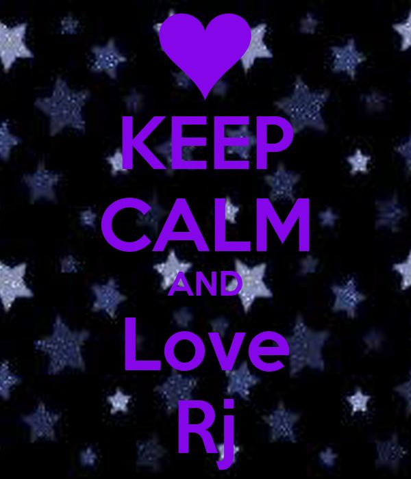 KEEP CALM AND Love Rj