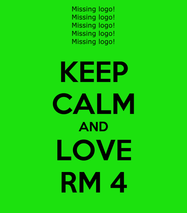 KEEP CALM AND LOVE RM 4