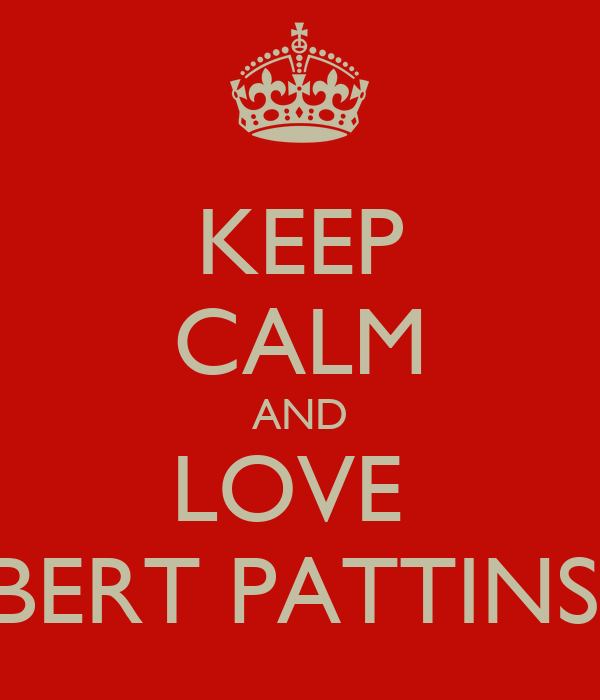 KEEP CALM AND LOVE  ROBERT PATTINSON