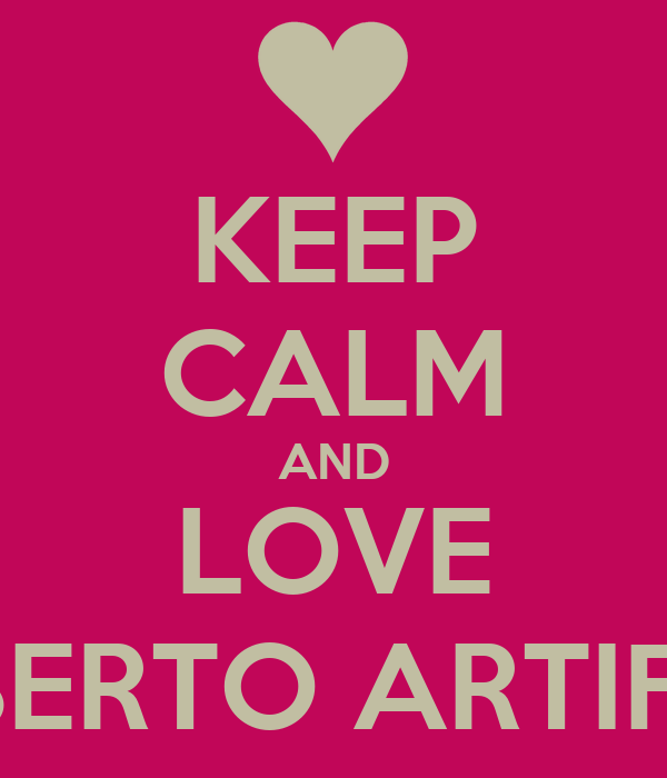 KEEP CALM AND LOVE ROBERTO ARTIFONI